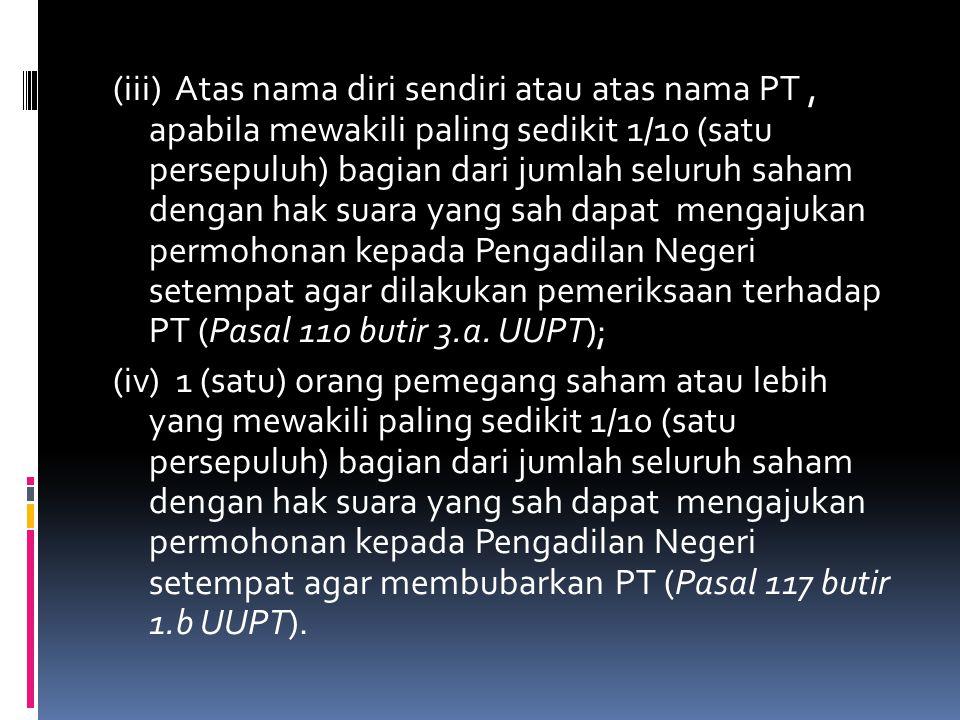 ORGAN PT  Organ PT terdiri dari: 1.Rapat Umum Pemegang Saham ( RUPS ) 2.Komisaris 3. Direksi