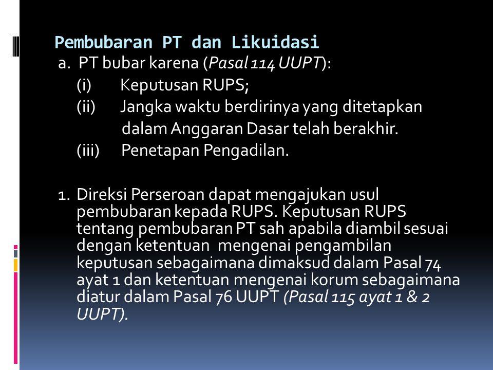 2.Perseroan bubar pada saat yang ditetapkan dalam keputusan RUPS.(Pasal 115 ayat 3 UUPT).