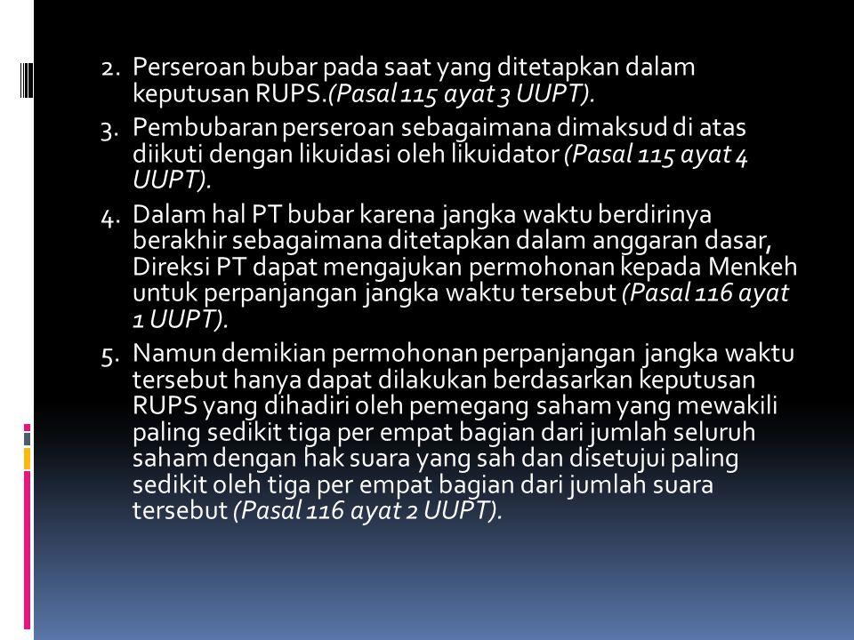 Pengadilan Negeri dapat membubarkan PT atas : (i) permohonan kejaksaan berdasarkan alasan kuat PT melanggar kepentingan umum.