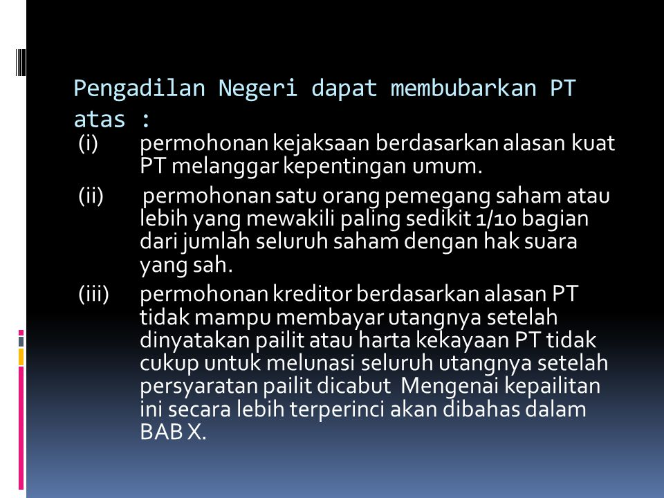 (iv) permohonan pihak yang berkepentingan berdasarkan alasan adanya cacat hukum dalam akta pendirian PT (Pasal 117 ayat 1 UUPT).