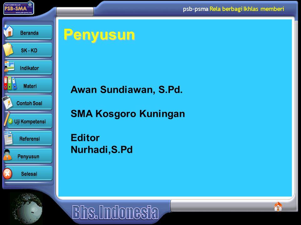 psb-psma Rela berbagi Ikhlas memberi Penyusun Awan Sundiawan, S.Pd. SMA Kosgoro Kuningan Editor Nurhadi,S.Pd