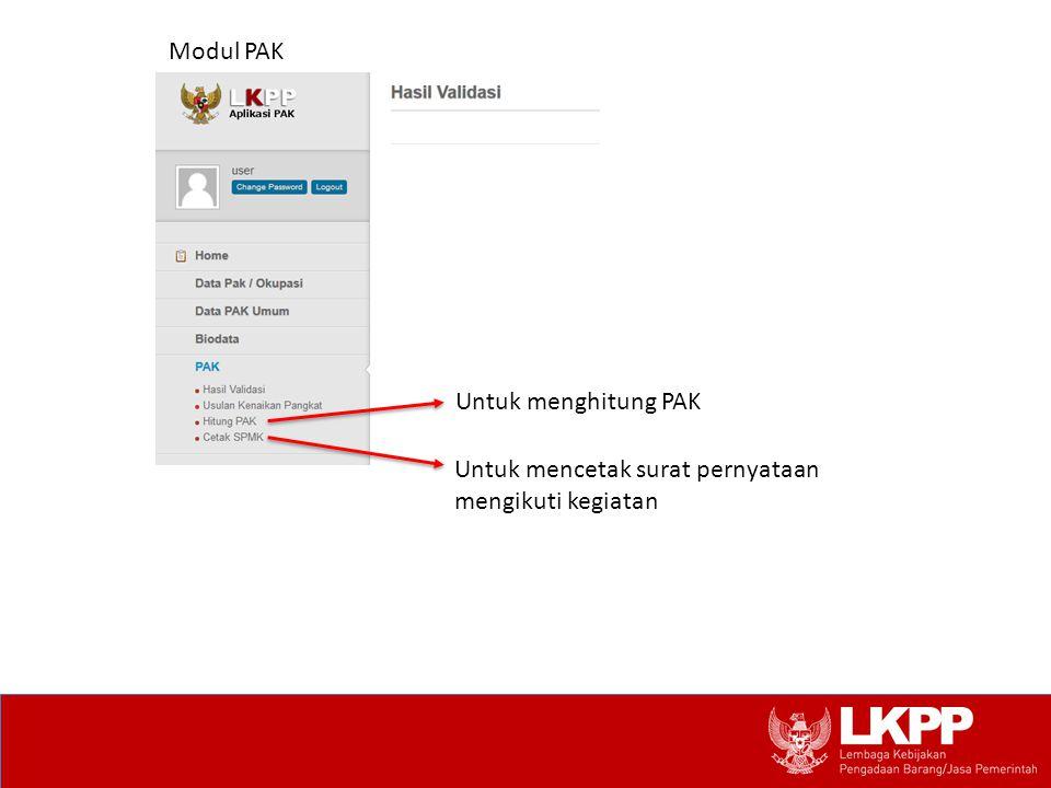 Modul PAK Untuk menghitung PAK Untuk mencetak surat pernyataan mengikuti kegiatan