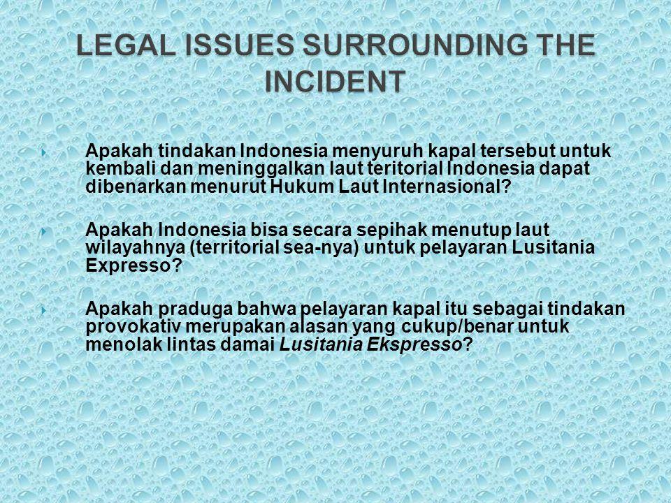  Apakah tindakan Indonesia menyuruh kapal tersebut untuk kembali dan meninggalkan laut teritorial Indonesia dapat dibenarkan menurut Hukum Laut Inter