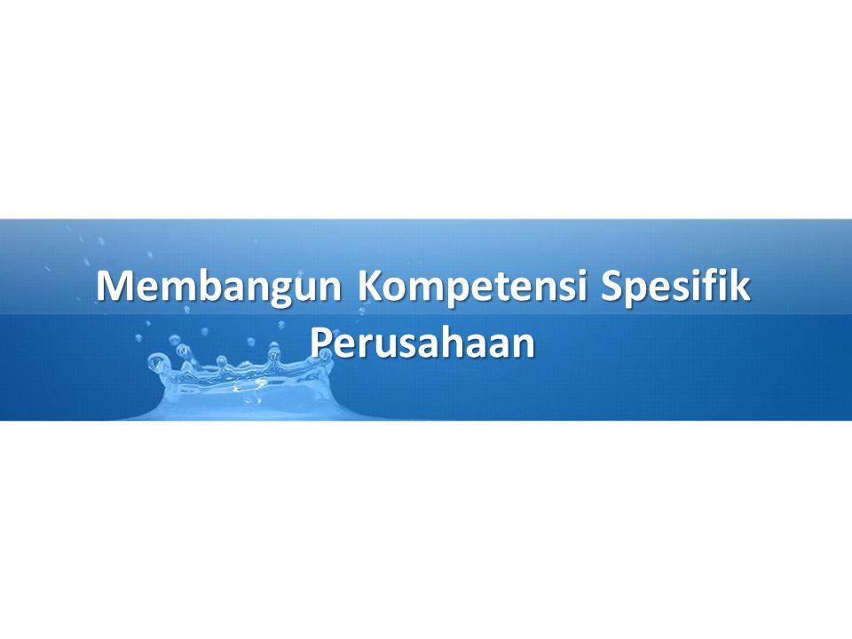 Membangun Kompetensi Spesifik Perusahaan