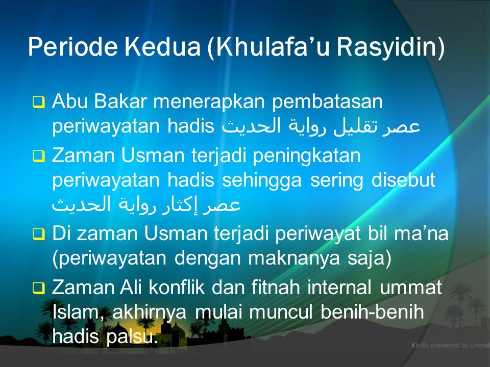 Periode Awal (Zaman Rasulullah)  Nabi memerintahkan بلغوا عنى ولو أية.