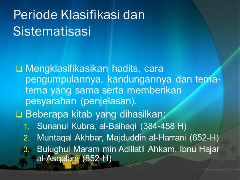 2. Periode Penyempurnaan  pemisahan antara ulama mutaqaddimin (salaf) yang metode mereka adalah berusaha sendiri dalam meneliti perawi, menghafal had