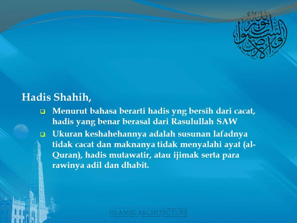 1. Hadis Muttashil (Maushul), Hadis muttashil adalah hadis yang didengar oleh masing-masing rawinya dari rawi yang di atasnya sampai kepada ujung sana