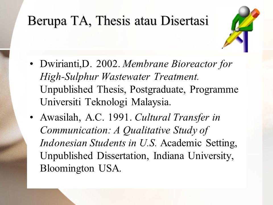Berupa TA, Thesis atau Disertasi •Dwirianti,D. 2002.