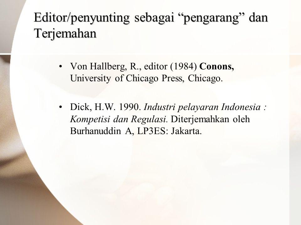 Editor/penyunting sebagai pengarang dan Terjemahan •Von Hallberg, R., editor (1984) Conons, University of Chicago Press, Chicago.