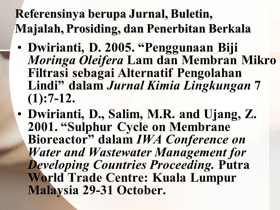 Referensinya berupa Jurnal, Buletin, Majalah, Prosiding, dan Penerbitan Berkala •Dwirianti, D.