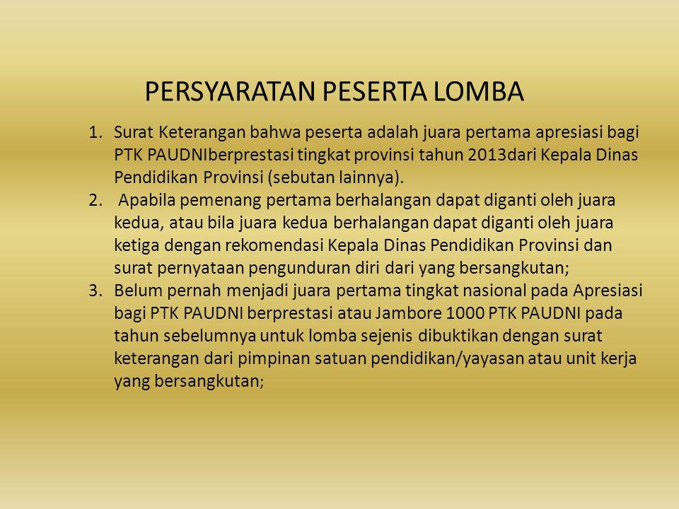 1.Surat Keterangan bahwa peserta adalah juara pertama apresiasi bagi PTK PAUDNIberprestasi tingkat provinsi tahun 2013dari Kepala Dinas Pendidikan Pro