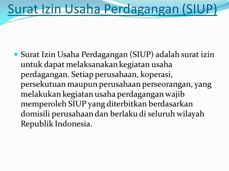Surat Izin Usaha Perdagangan (SIUP)  Surat Izin Usaha Perdagangan (SIUP) adalah surat izin untuk dapat melaksanakan kegiatan usaha perdagangan. Setia