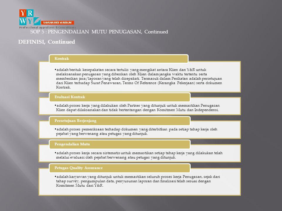 SOP 5 : PENGENDALIAN MUTU PENUGASAN, Continued •adalah bentuk kesepakatan secara tertulis yang mengikat antara Klien dan Y&R untuk melaksanakan penuga