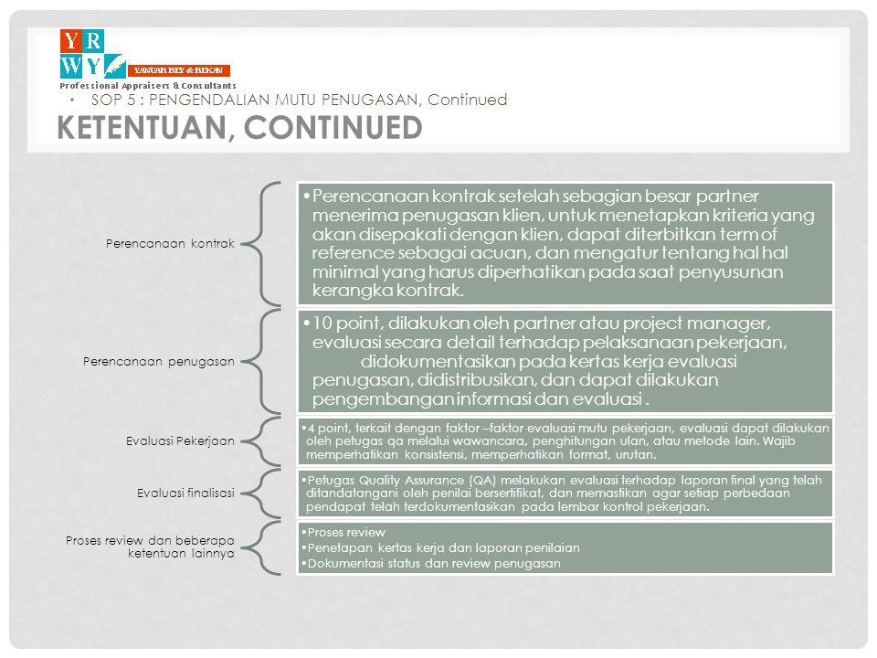 Perencanaan kontrak •Perencanaan kontrak setelah sebagian besar partner menerima penugasan klien, untuk menetapkan kriteria yang akan disepakati denga