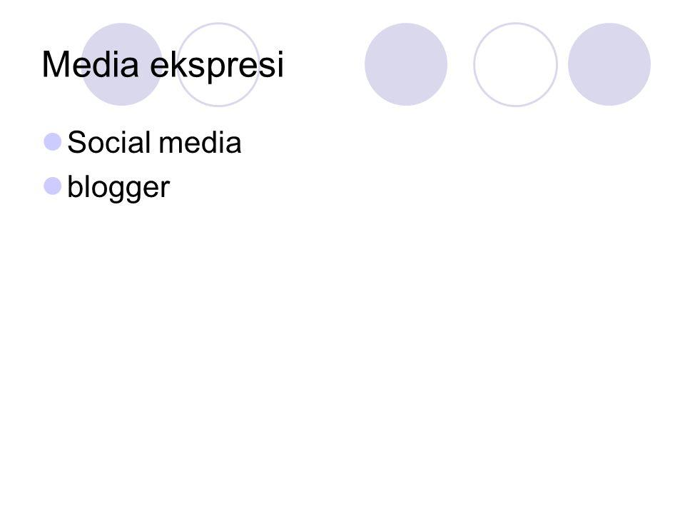 Media ekspresi  Social media  blogger