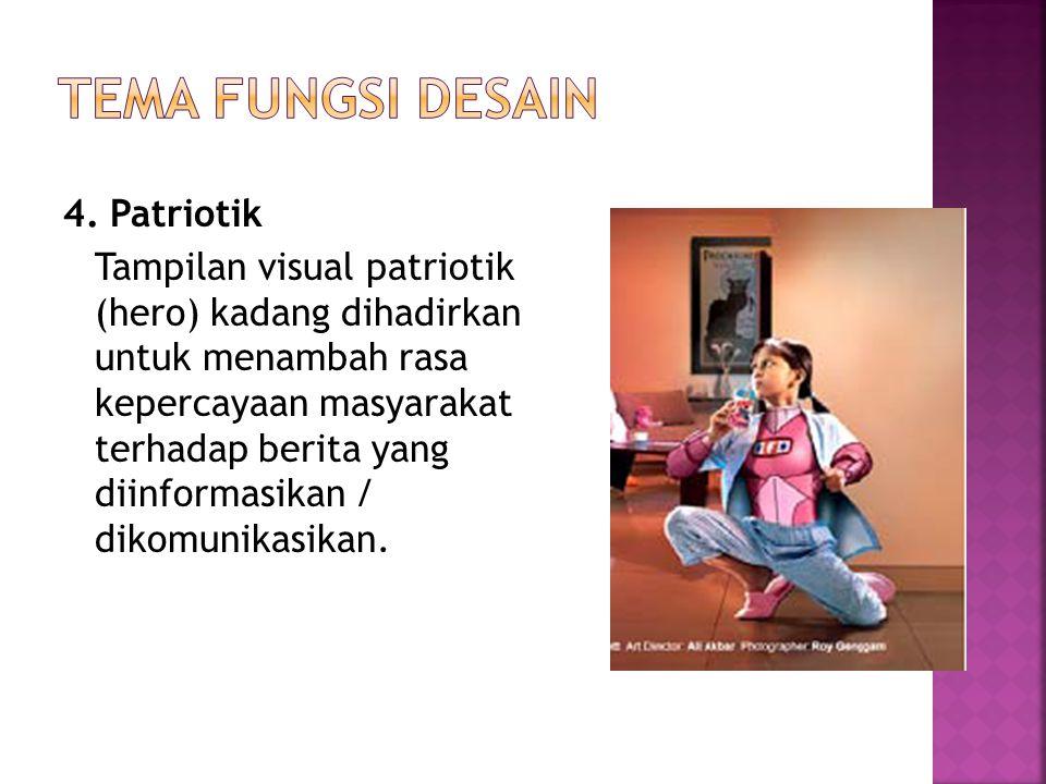 4. Patriotik Tampilan visual patriotik (hero) kadang dihadirkan untuk menambah rasa kepercayaan masyarakat terhadap berita yang diinformasikan / dikom