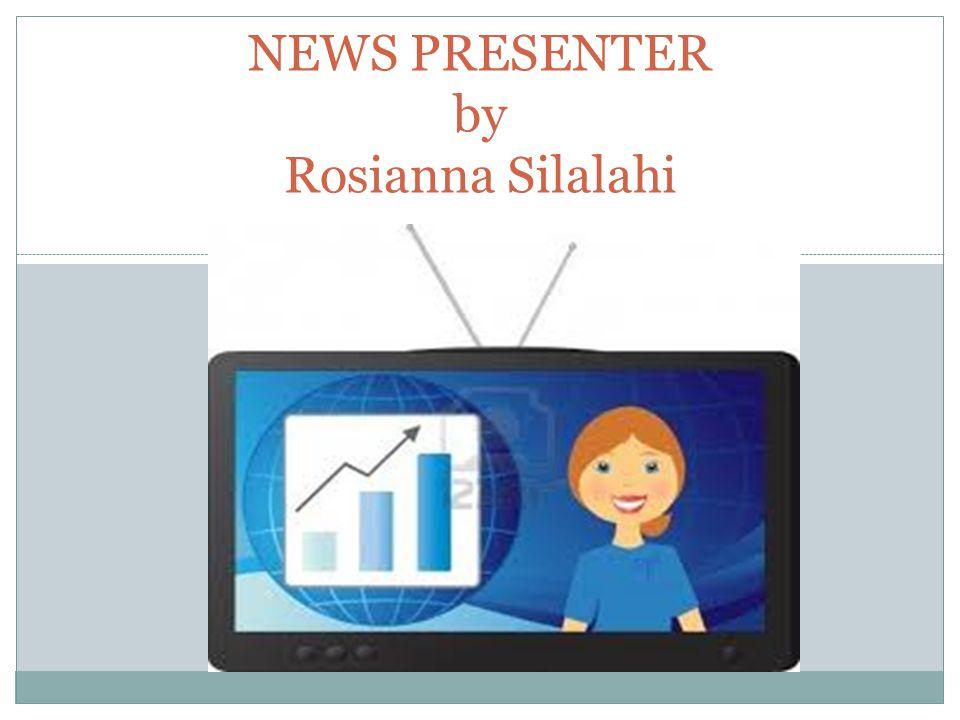 NEWS PRESENTER by Rosianna Silalahi