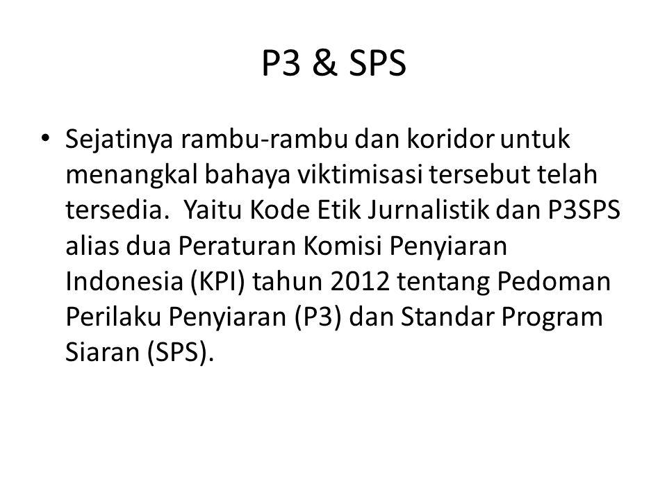 P3 & SPS • Sejatinya rambu-rambu dan koridor untuk menangkal bahaya viktimisasi tersebut telah tersedia.