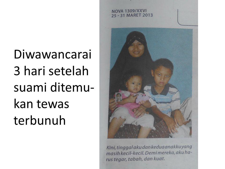 Diwawancarai 3 hari setelah suami ditemu- kan tewas terbunuh