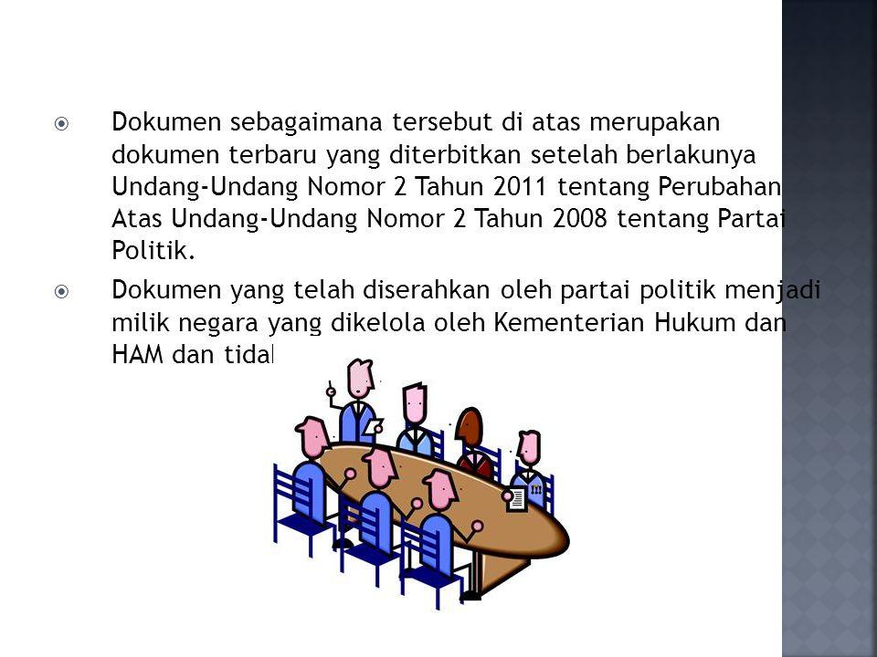  Dokumen sebagaimana tersebut di atas merupakan dokumen terbaru yang diterbitkan setelah berlakunya Undang-Undang Nomor 2 Tahun 2011 tentang Perubaha