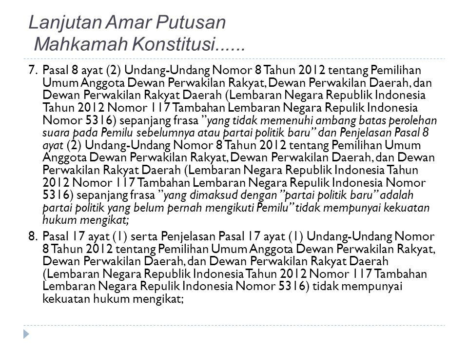 7. Pasal 8 ayat (2) Undang-Undang Nomor 8 Tahun 2012 tentang Pemilihan Umum Anggota Dewan Perwakilan Rakyat, Dewan Perwakilan Daerah, dan Dewan Perwak