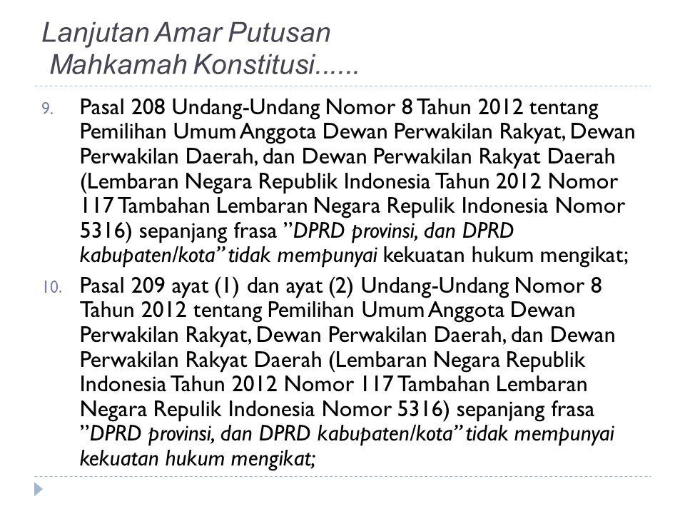 9. Pasal 208 Undang-Undang Nomor 8 Tahun 2012 tentang Pemilihan Umum Anggota Dewan Perwakilan Rakyat, Dewan Perwakilan Daerah, dan Dewan Perwakilan Ra