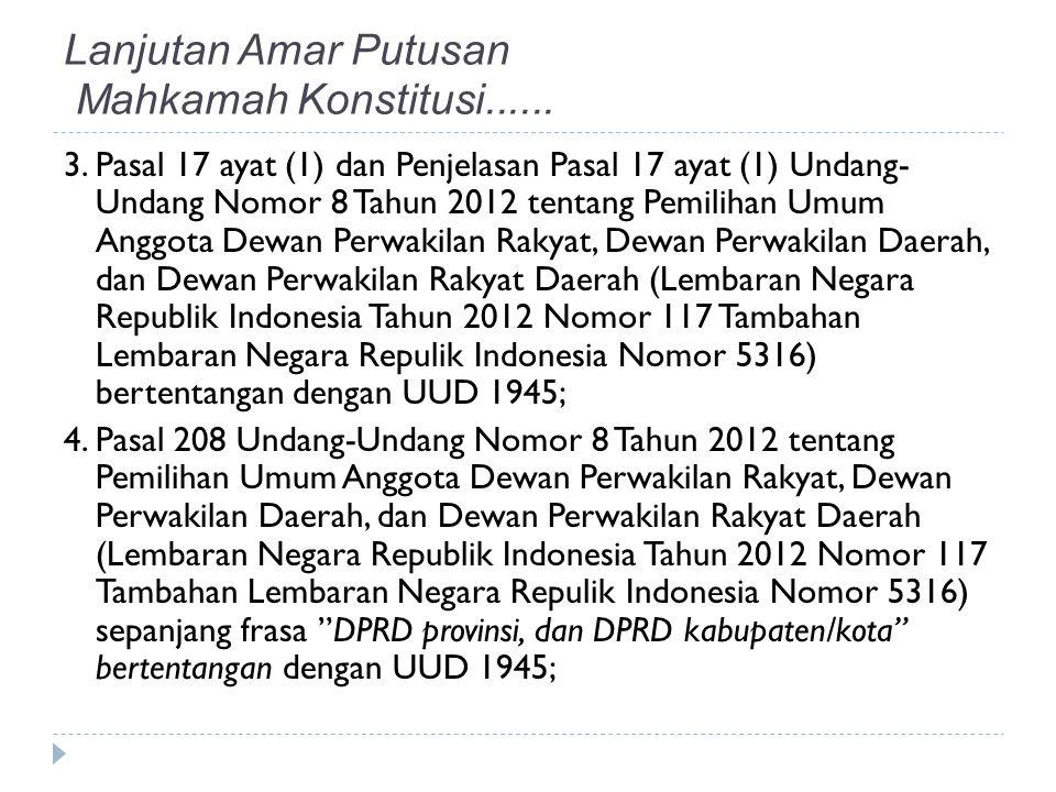 3.Pasal 17 ayat (1) dan Penjelasan Pasal 17 ayat (1) Undang- Undang Nomor 8 Tahun 2012 tentang Pemilihan Umum Anggota Dewan Perwakilan Rakyat, Dewan P