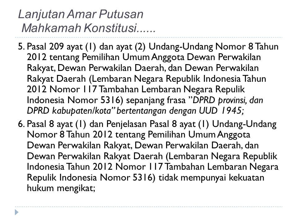 5. Pasal 209 ayat (1) dan ayat (2) Undang-Undang Nomor 8 Tahun 2012 tentang Pemilihan Umum Anggota Dewan Perwakilan Rakyat, Dewan Perwakilan Daerah, d