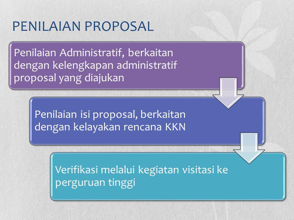 PENILAIAN PROPOSAL Penilaian Administratif, berkaitan dengan kelengkapan administratif proposal yang diajukan Penilaian isi proposal, berkaitan dengan