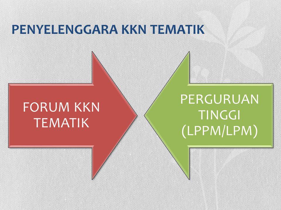 PENYELENGGARA KKN TEMATIK FORUM KKN TEMATIK PERGURUAN TINGGI (LPPM/LPM)