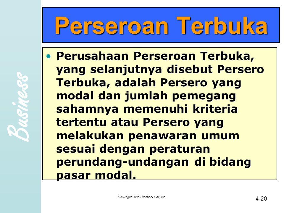 Business Perseroan Terbuka •Perusahaan Perseroan Terbuka, yang selanjutnya disebut Persero Terbuka, adalah Persero yang modal dan jumlah pemegang saha