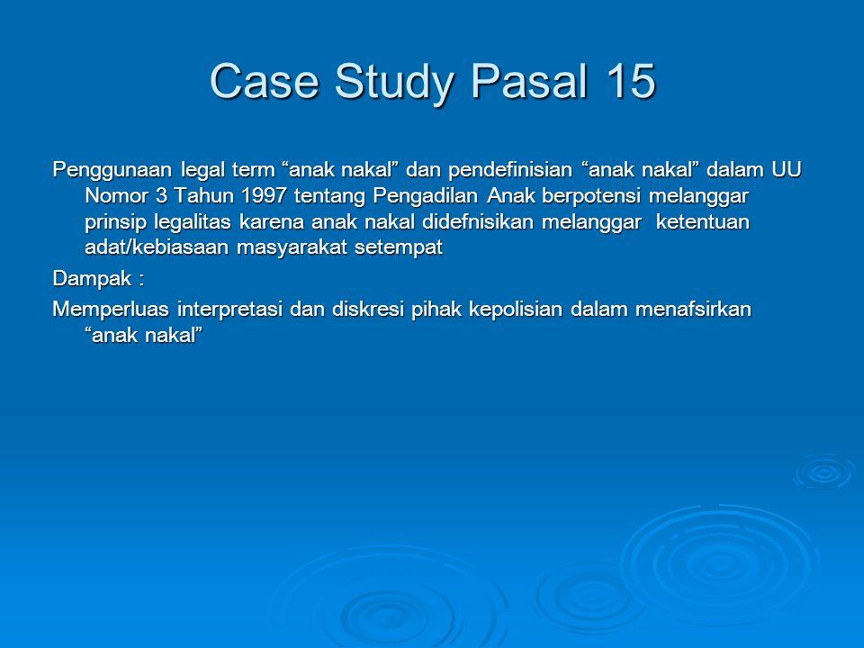 "Case Study Pasal 15 Penggunaan legal term ""anak nakal"" dan pendefinisian ""anak nakal"" dalam UU Nomor 3 Tahun 1997 tentang Pengadilan Anak berpotensi m"