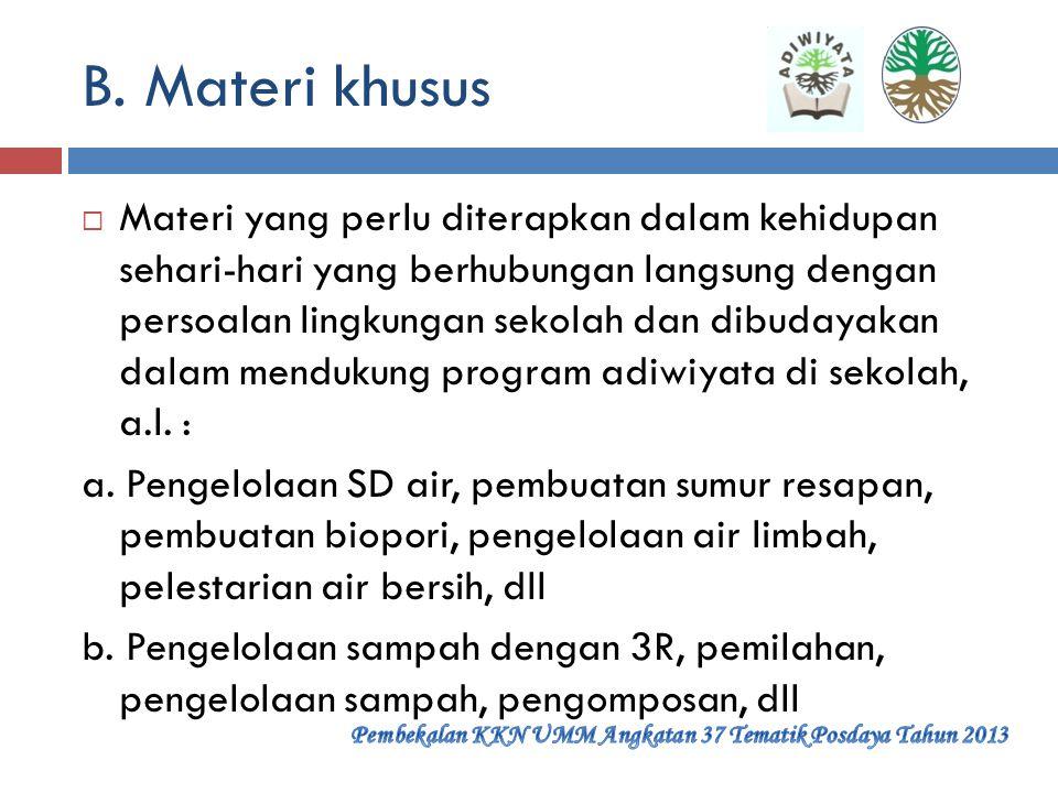 Materi program pembelajaran adiwiyata A. Umum Sosial budayalingkunganekonomi 1. HAM8. SDA13 Pengurangan kemiskinan 2. Keamanan9. Perubahan iklim14 Tan