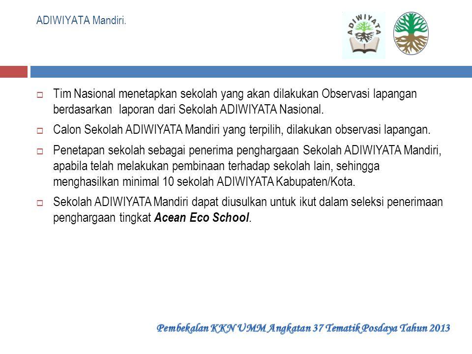 Sekolah Adiwiyata Nasional.  Tim Nasional menetapkan jenjang dan jumlah sekolah yang akan dilakukan Observasi lapangan berdasarkan usulan dari Provin