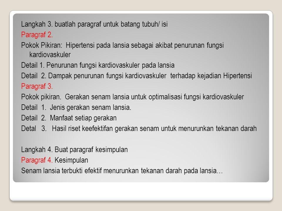 Langkah 3. buatlah paragraf untuk batang tubuh/ isi Paragraf 2. Pokok Pikiran: Hipertensi pada lansia sebagai akibat penurunan fungsi kardiovaskuler D