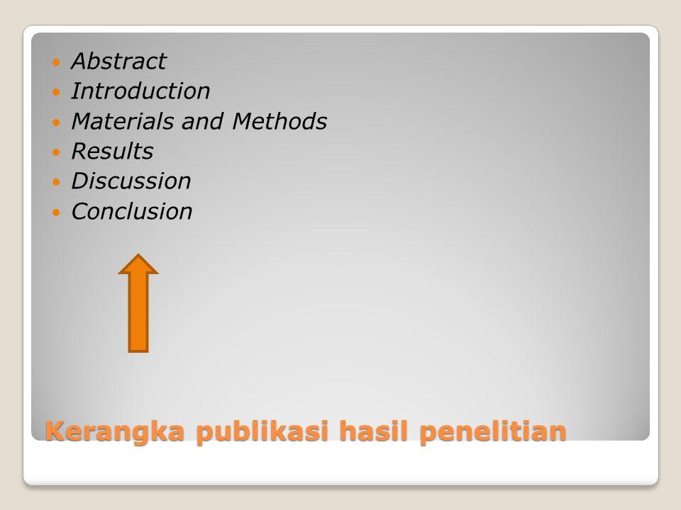 Alat bantu pembuatan Kerangka esai penulisan ilmiah JUDUL ( yang menarik) Paragraf I Pendahuluan/ pengantar Paragraf II Pokok pikiran:……………………………………….