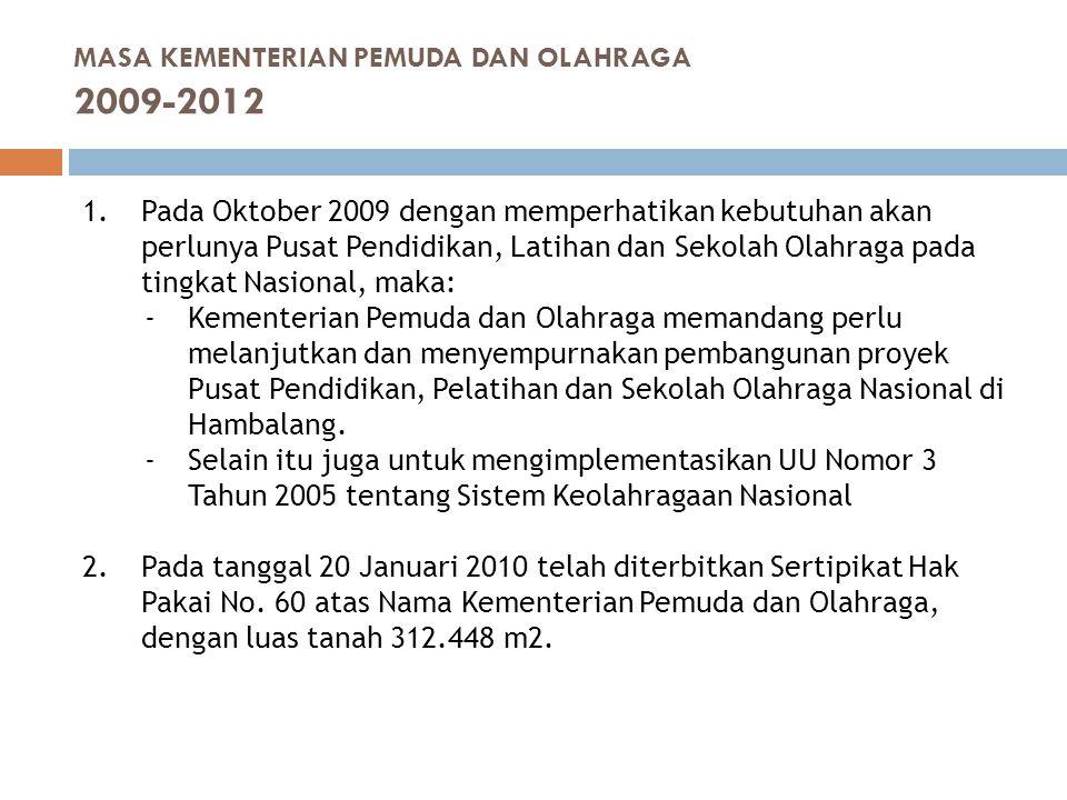 1.Pada Oktober 2009 dengan memperhatikan kebutuhan akan perlunya Pusat Pendidikan, Latihan dan Sekolah Olahraga pada tingkat Nasional, maka: -Kementer