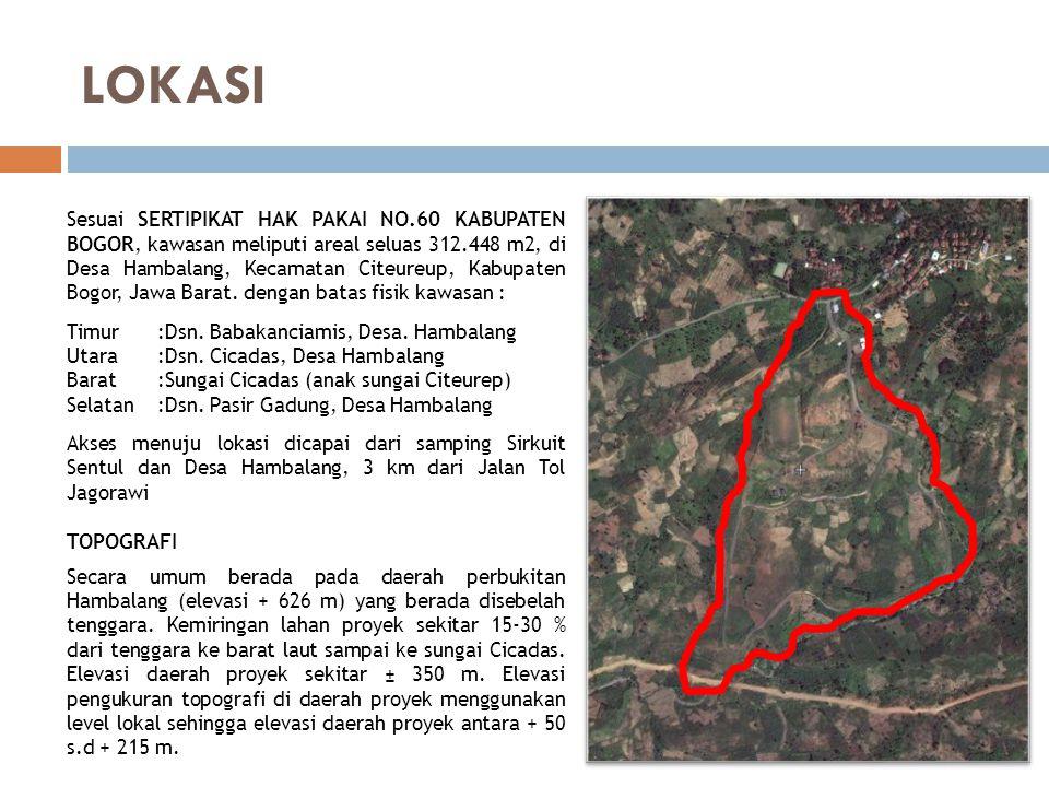 LOKASI Sesuai SERTIPIKAT HAK PAKAI NO.60 KABUPATEN BOGOR, kawasan meliputi areal seluas 312.448 m2, di Desa Hambalang, Kecamatan Citeureup, Kabupaten