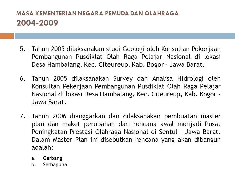 5.Tahun 2005 dilaksanakan studi Geologi oleh Konsultan Pekerjaan Pembangunan Pusdiklat Olah Raga Pelajar Nasional di lokasi Desa Hambalang, Kec. Citeu