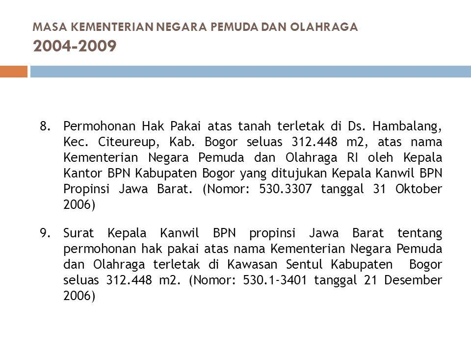 8.Permohonan Hak Pakai atas tanah terletak di Ds. Hambalang, Kec. Citeureup, Kab. Bogor seluas 312.448 m2, atas nama Kementerian Negara Pemuda dan Ola