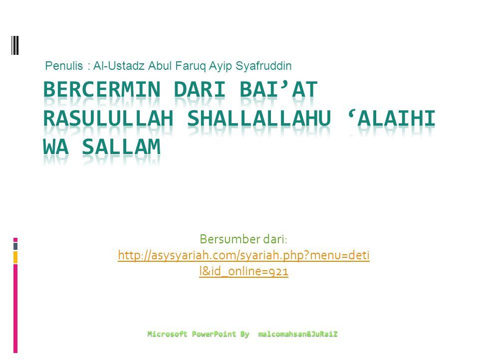 Bersumber dari: http://asysyariah.com/syariah.php?menu=deti l&id_online=921 Microsoft PowerPoint By malcomahsan&JuRaiZ Penulis : Al-Ustadz Abul Faruq