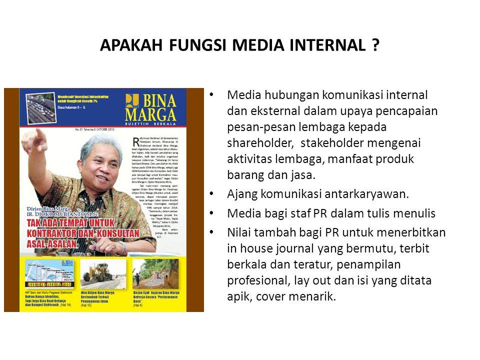 APAKAH FUNGSI MEDIA INTERNAL ? • Media hubungan komunikasi internal dan eksternal dalam upaya pencapaian pesan-pesan lembaga kepada shareholder, stake