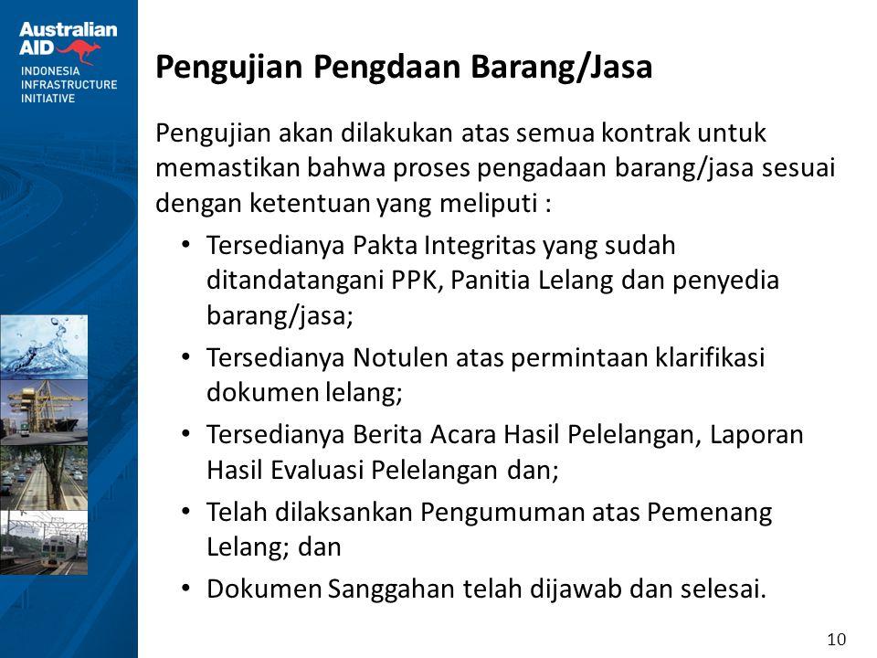 10 Pengujian Pengdaan Barang/Jasa Pengujian akan dilakukan atas semua kontrak untuk memastikan bahwa proses pengadaan barang/jasa sesuai dengan ketent