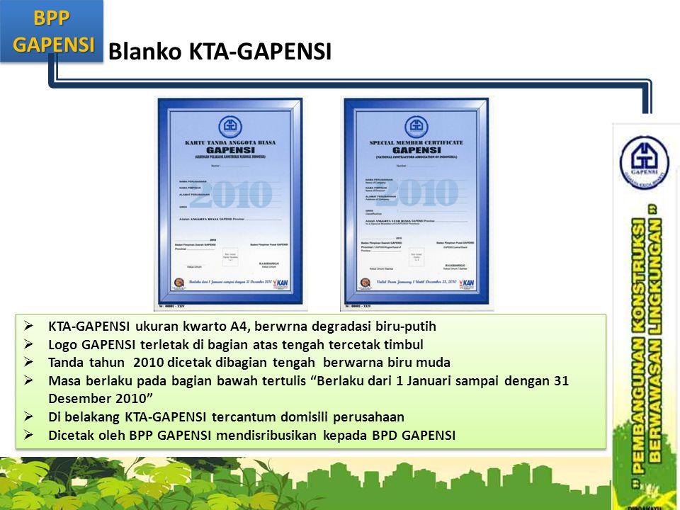 BPP GAPENSI GAPENSIBPP Blanko KTA-GAPENSI  KTA-GAPENSI ukuran kwarto A4, berwrna degradasi biru-putih  Logo GAPENSI terletak di bagian atas tengah tercetak timbul  Tanda tahun 2010 dicetak dibagian tengah berwarna biru muda  Masa berlaku pada bagian bawah tertulis Berlaku dari 1 Januari sampai dengan 31 Desember 2010  Di belakang KTA-GAPENSI tercantum domisili perusahaan  Dicetak oleh BPP GAPENSI mendisribusikan kepada BPD GAPENSI  KTA-GAPENSI ukuran kwarto A4, berwrna degradasi biru-putih  Logo GAPENSI terletak di bagian atas tengah tercetak timbul  Tanda tahun 2010 dicetak dibagian tengah berwarna biru muda  Masa berlaku pada bagian bawah tertulis Berlaku dari 1 Januari sampai dengan 31 Desember 2010  Di belakang KTA-GAPENSI tercantum domisili perusahaan  Dicetak oleh BPP GAPENSI mendisribusikan kepada BPD GAPENSI