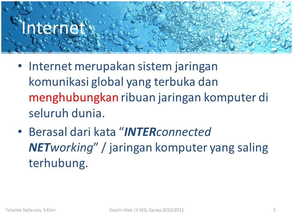 Internet • Internet merupakan sistem jaringan komunikasi global yang terbuka dan menghubungkan ribuan jaringan komputer di seluruh dunia.