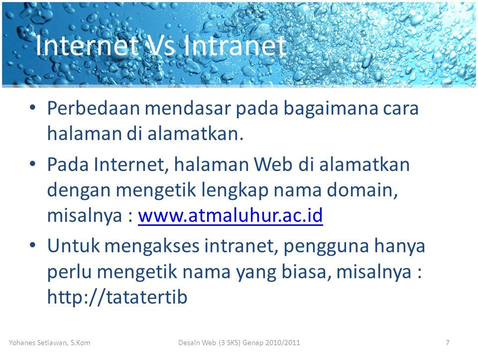 Internet Vs Intranet • Perbedaan mendasar pada bagaimana cara halaman di alamatkan.