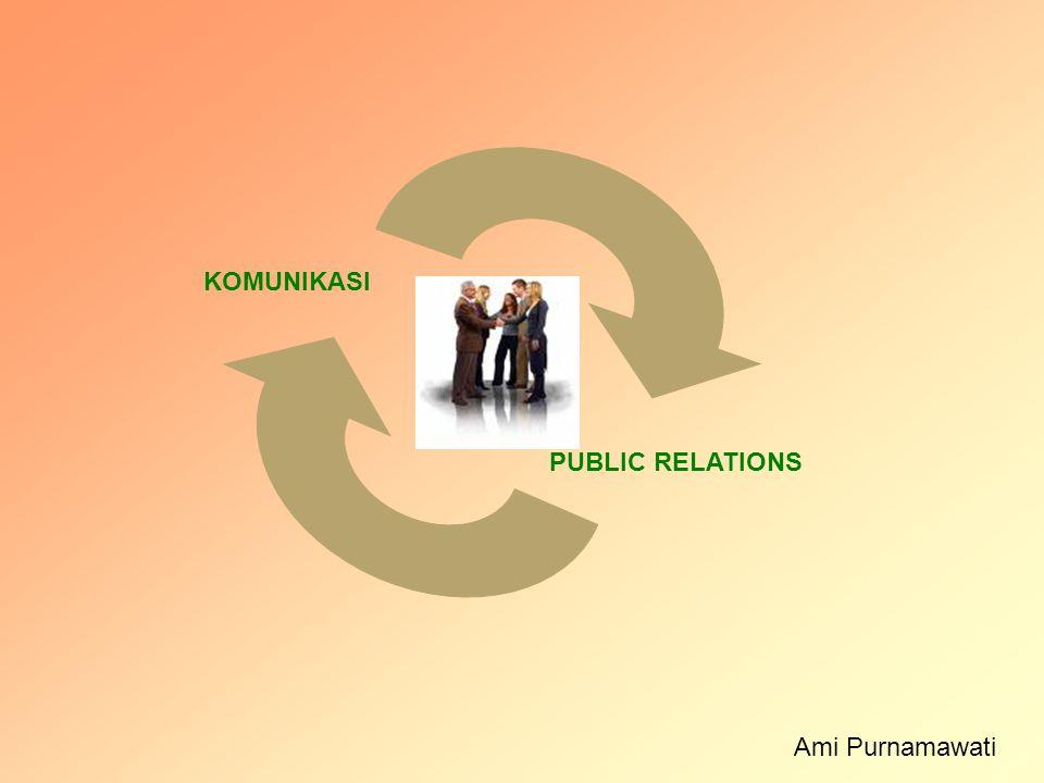 KOMUNIKASI PUBLIC RELATIONS Ami Purnamawati