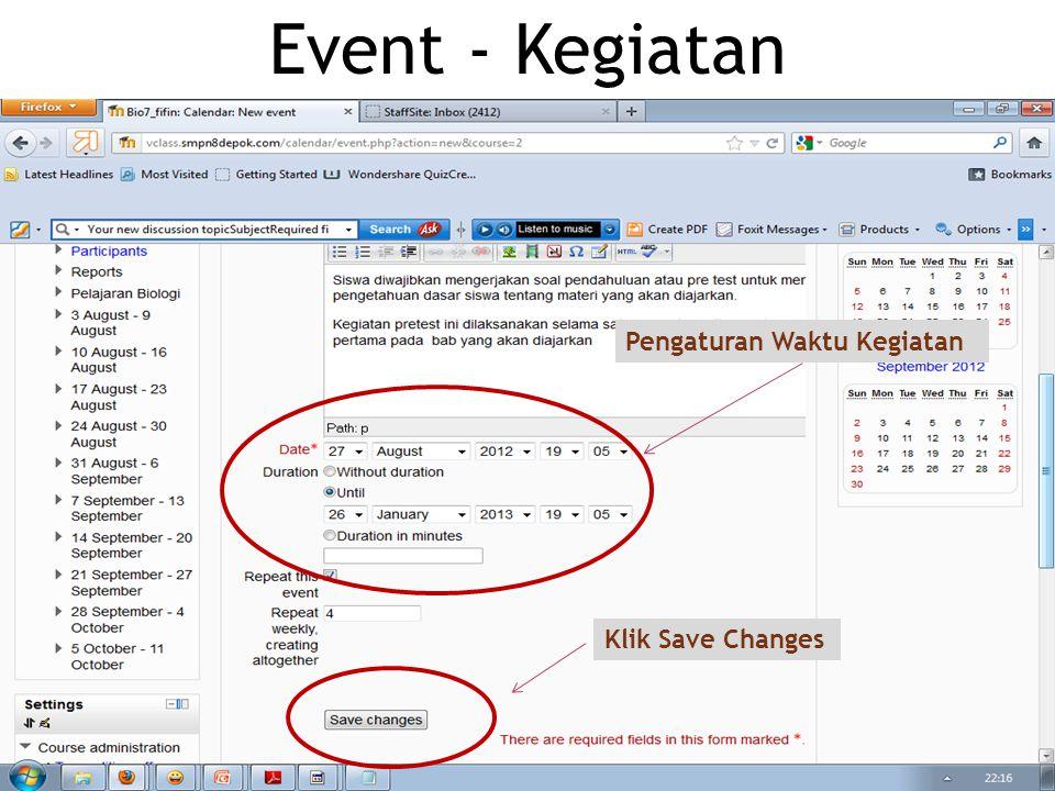 Event - Kegiatan Pengaturan Waktu Kegiatan Klik Save Changes
