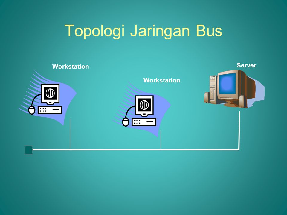 Topologi Jaringan Bus Workstation Server