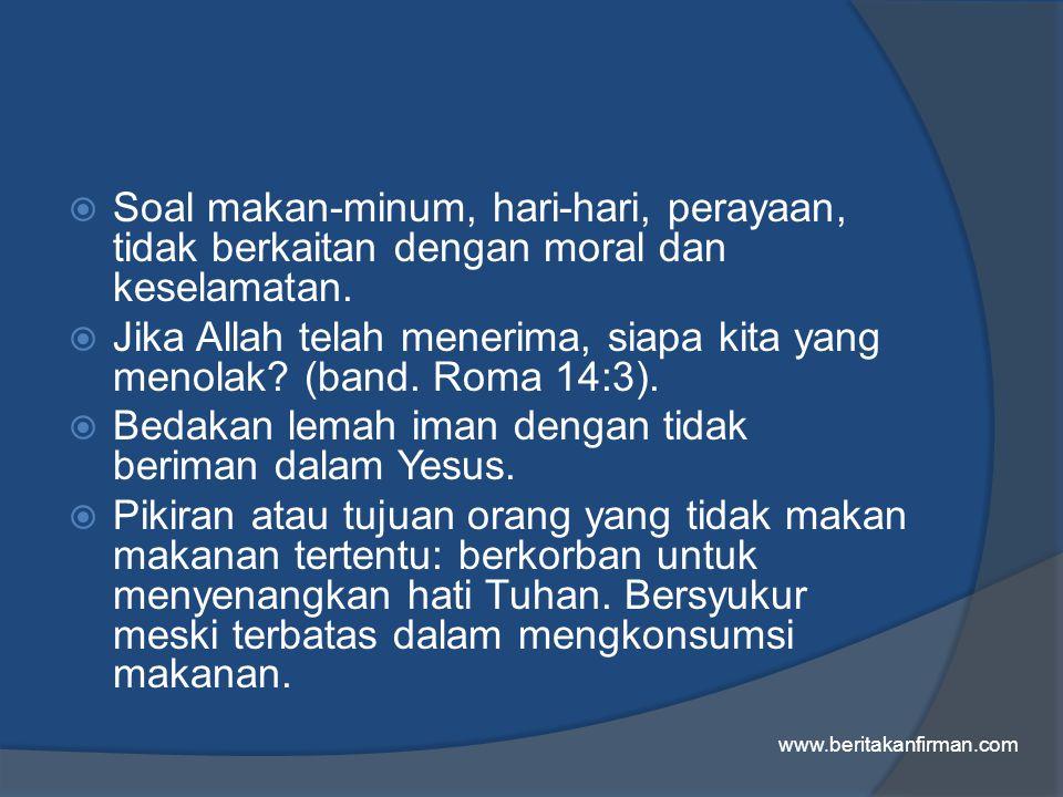 Soal makan-minum, hari-hari, perayaan, tidak berkaitan dengan moral dan keselamatan.